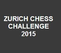 Zurich Chess Challenge 2015 - турнир в Цюрихе онлайн, 2015