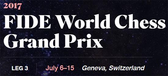 Третий этап Гран-при ФИДЕ 2017, Женева, онлайн